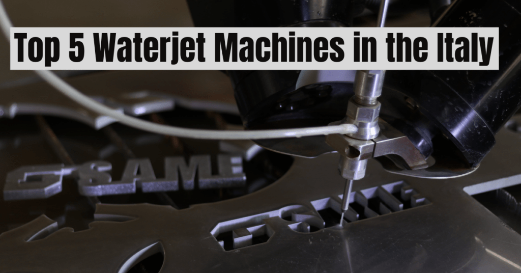 Top 5 Waterjet Machines in the Italy