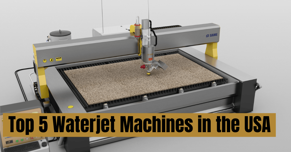 Top 5 Waterjet Machines in the USA