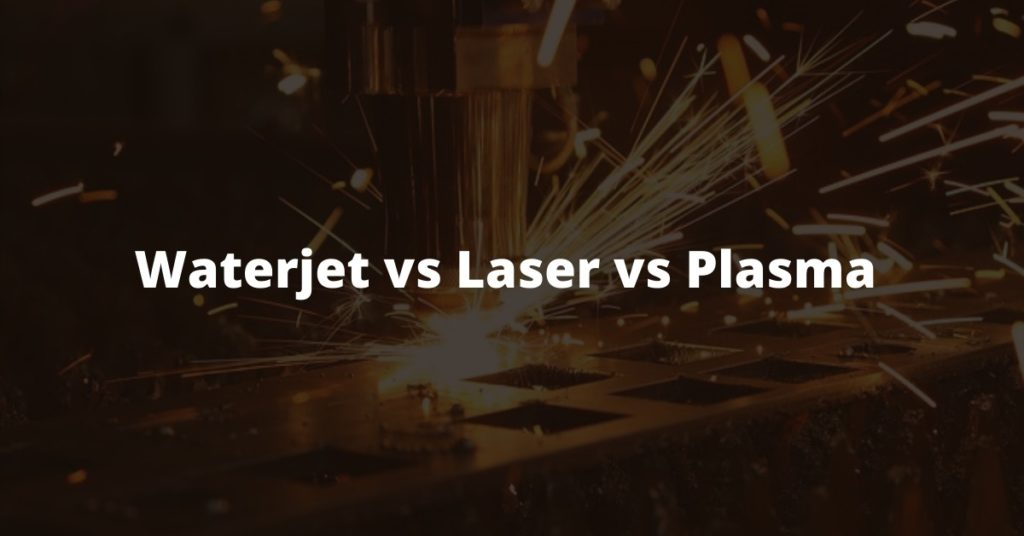waterjet vs laser vs plasma